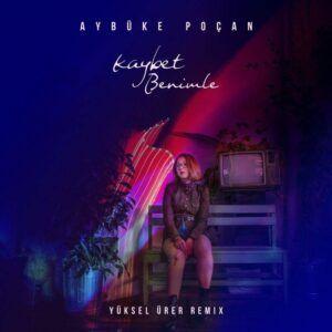 دانلود ریمیکس ترکی | Aybuke Pocan _ - Kaybet Benimle - Yuksel Guler Remix