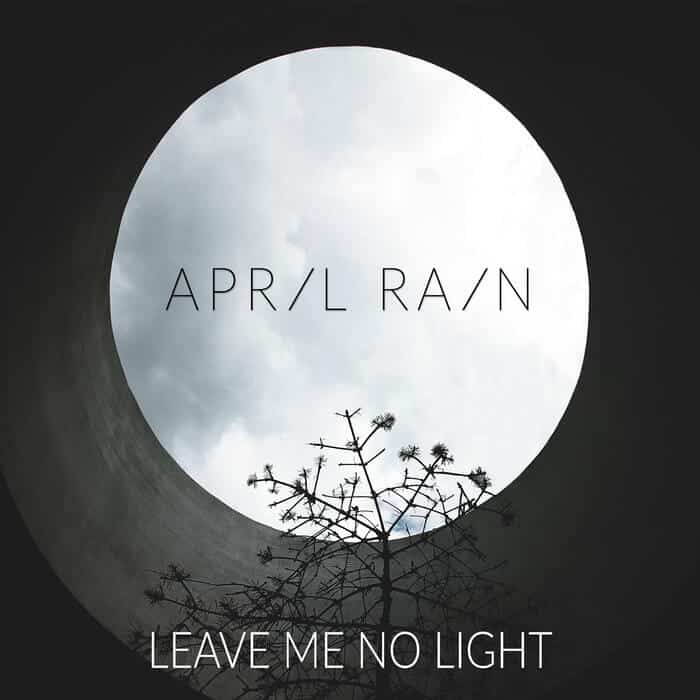 دانلود April Rain - Leave Me No Light