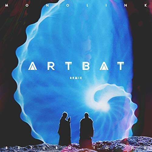 Monolink-Return-To-Oz-Artbat-Remix
