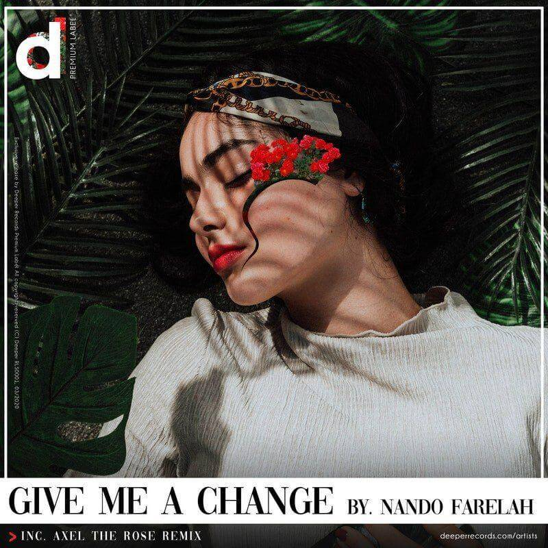 دانلود موزیک دیپ هاوس Nando Farelah & Axel The Rose - Give Me A Change