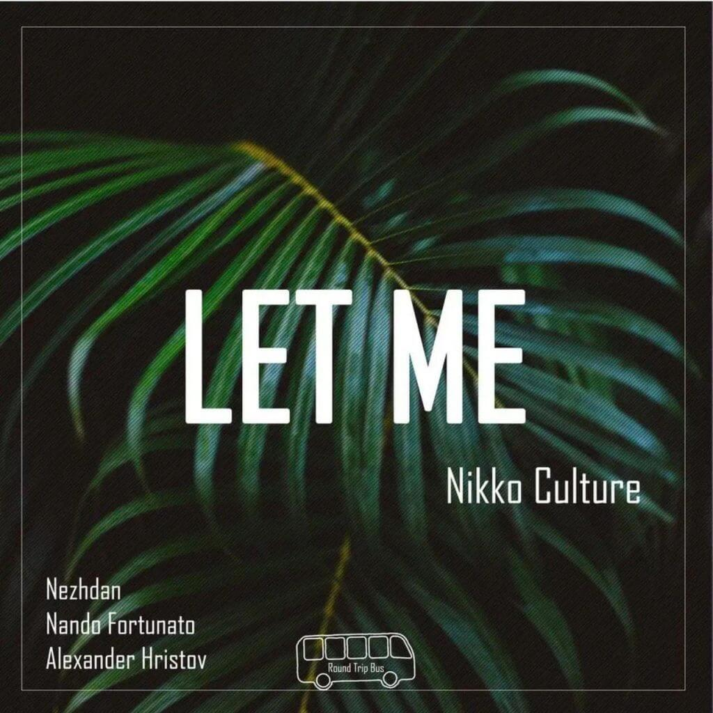 Nikko Culture - Let Me (Nezhdan Remix)