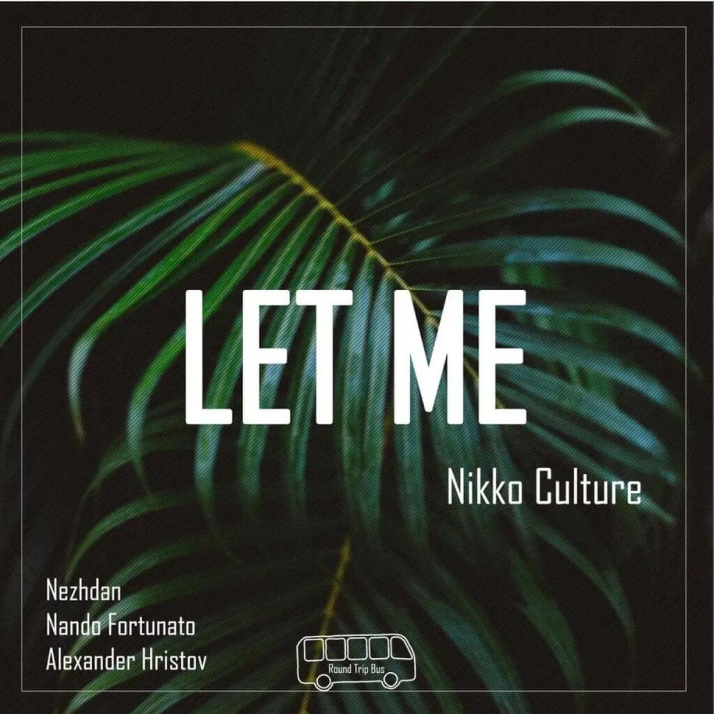 Nikko-Culture-Let-Me-Nezhdan-Remix