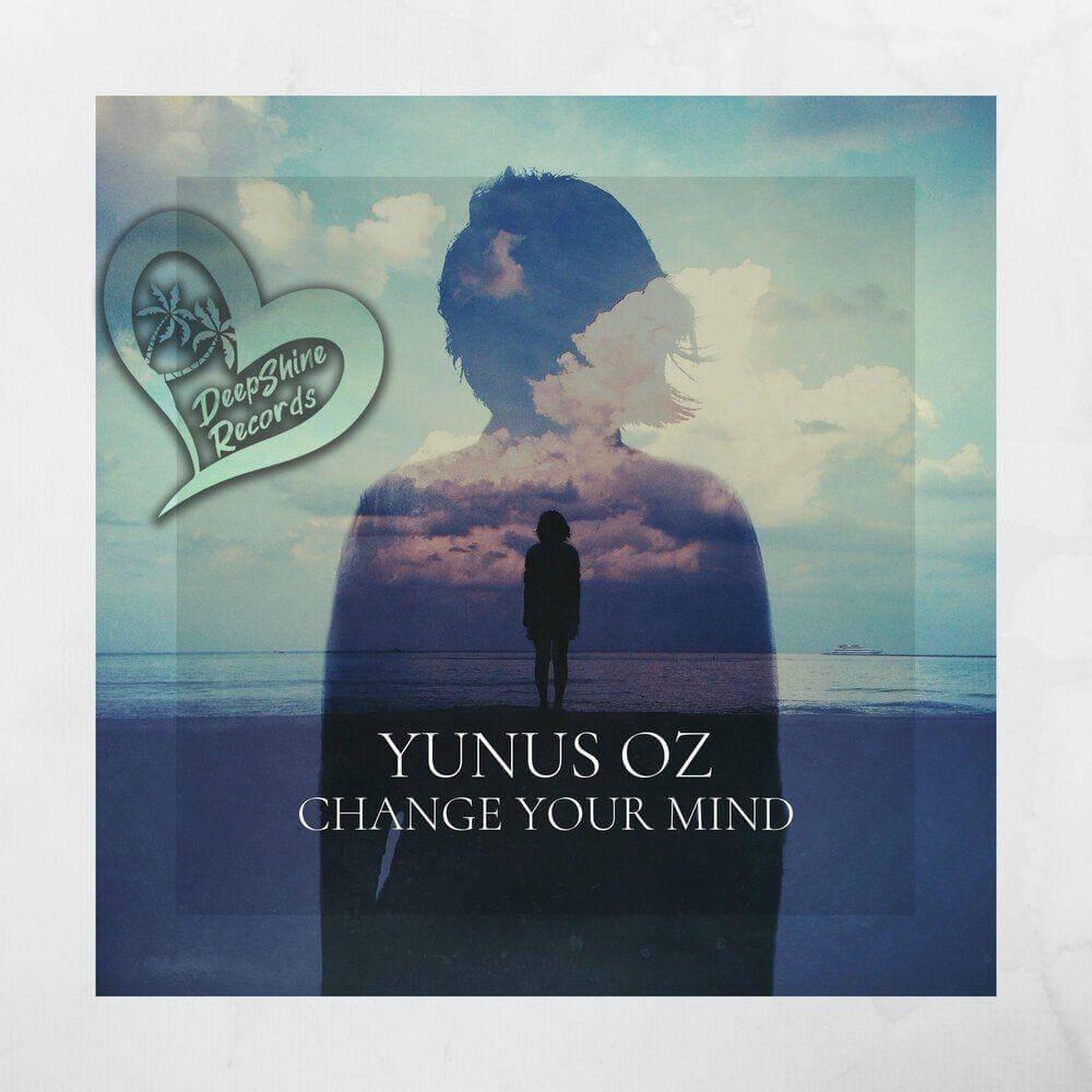 دانلود موزیک دیپ هاوس Yunus Oz - Change Your Mind