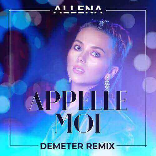 دانلود آهنگ دیپ هاوس فرانسوی Allena - Appelle Moi (Demeter Remix)