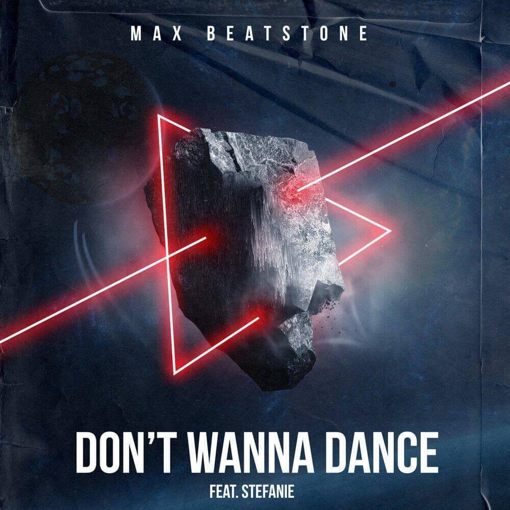 Max Beatstone feat. Stefanie - Don't Wanna Dance (feat. Stefanie)