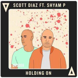 دانلود آهنگ Scott Diaz & Shyam P - Holding On Club Mix