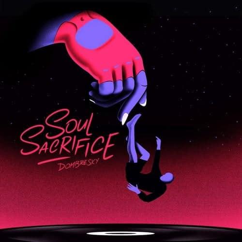 دانلود آهنگ Dombresky - Soul Sacrifice Original Mix