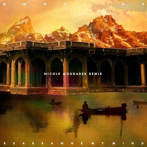 دانلود آهنگ Monolink - Rearrange My Mind Nicole Moudaber Remix