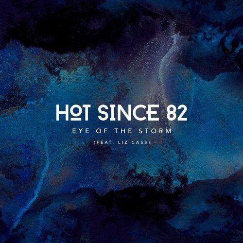 دانلود آهنگ Hot Since 82 feat. Liz Cass - Eye of the Storm