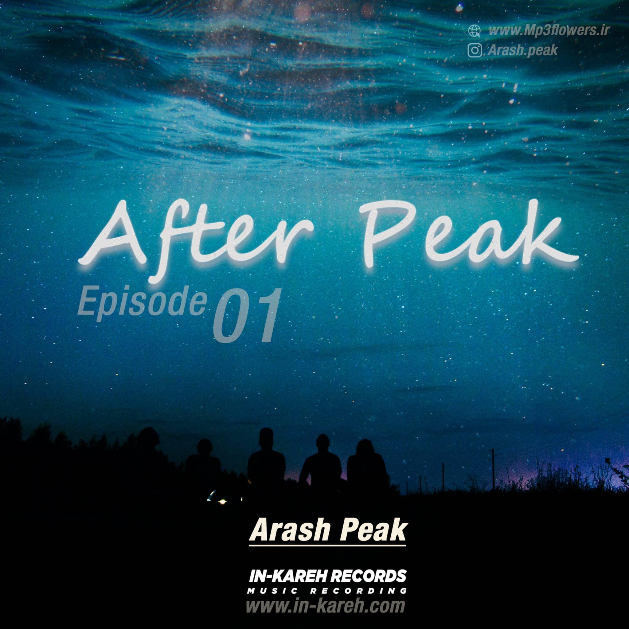 دانلود پادکست Arash Peak - After Peak [Episode 1]
