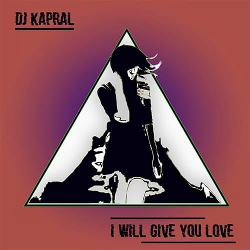 دانلود موزیک Dj Kapral - I Will Give You Love