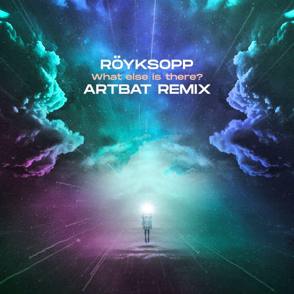 دانلود آهنگ Royksopp - What Else Is There ARTBAT Remix