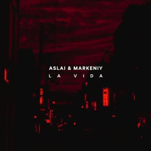 Aslay & Markeniy - La Vida